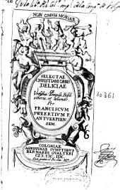 Selectae christiani orbis deliciae ex urvibas templis bibliothecis et aliunde