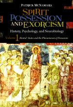 Spirit Possession and Exorcism: History, Psychology, and Neurobiology [2 volumes]