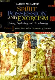 Spirit Possession And Exorcism  History  Psychology  And Neurobiology  2 Volumes