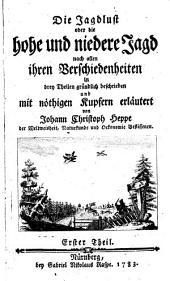 Die Jagdlust oder die hohe und niedere Jagd nach allen ihren Verschiedenheiten: in drey Theilen, Band 1