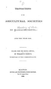 Transactions of the Agricultural Societies in the State of Massachusetts ...