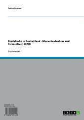 Digitalradio in Deutschland - Momentaufnahme und Perspektiven (DAB)