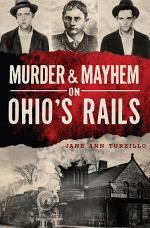 Murder & Mayhem on Ohio's Rails