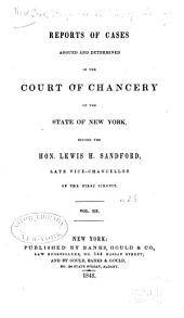 Reports of cases argued and determined in the Court of Chancery of the State of New-York: before the Hon. Lewis H. Sandford, Assistant Vice-Chancellor of the First Circuit, Volume 3