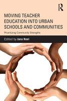 Moving Teacher Education into Urban Schools and Communities PDF