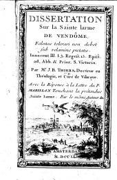 Dissertation sur la sainte larme de Vendôme ... Avec la réponse à la lettre du P. Mabillon touchant la prétendue sainte larme