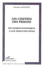 LES CHIFFRES DES PRISONS: Des logiques économiques à leur traduction pénale