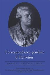 Correspondance générale d'Helvétius, Volume V: Appendices et Index