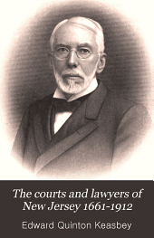 The Courts and Lawyers of New Jersey 1661-1912: Volume 3