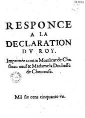 Response à la Déclaration dv Roy (du 22 avril 1643) imprimée contre monsieur de Chasteau-neuf et Madame la duchesse de Chevureuse