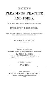 Estee's Pleadings, Practice and Forms: Volume 2
