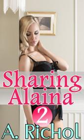 Sharing Alaina 2 (Babysitter Lesbian Menage Romance Taboo Erotica)