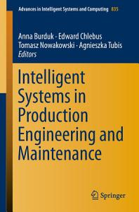 Intelligent Systems in Production Engineering and Maintenance