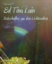 Ed Tinu Luin: Botschafter aus den Lichtwelten