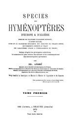 Species hyménoptères d'Europe & d'Algérie: Rédigé d'après les principales collections, les mémoires les plus récents des auteurs et les communications des entomologistes spécialistes, Volume1