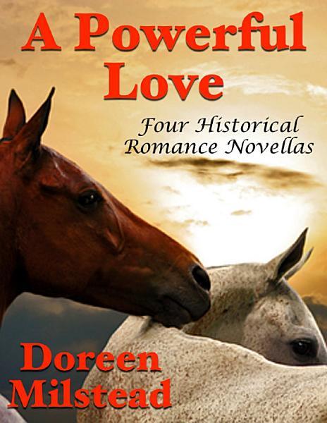 A Powerful Love: Four Historical Romance Novellas