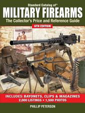 Standard Catalog of Military Firearms: The Collector's Price and Reference Guide, Edition 6