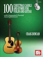 100 Christmas Carols and Hymns for Violin and Guitar