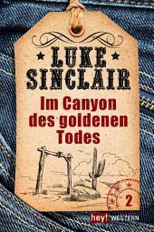 Im Canyon des goldenen Todes: Luke Sinclair Western