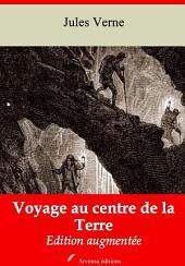 Voyage au centre de la Terre: Nouvelle édition augmentée