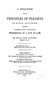 A Treatise on the Principles of Pleading in Civil Actions: Comprising a Summary View of the Whole Proceedings in a Suit at Law