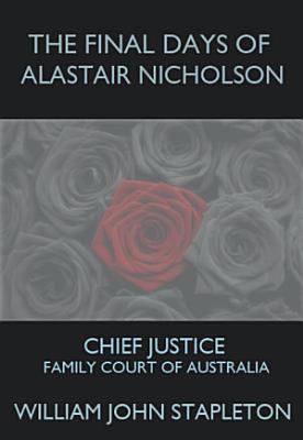 The Final Days of Alastair Nicholson PDF