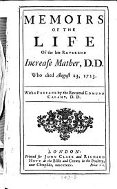 Memoirs of the life of the late Reverend Increase Mather, who died Aug. 23, 1723