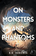 On Monsters and Phantoms