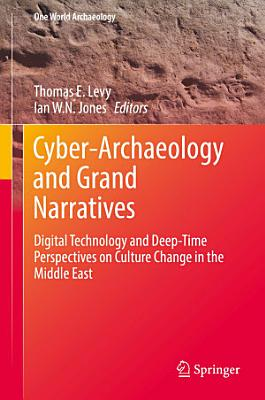 Cyber Archaeology and Grand Narratives