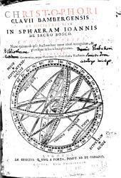 Christophori Clauii Bambergensis, ex Societate Iesu, In Sphaeram Ioannis de Sacro Bosco commentarius