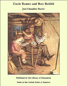 Uncle Remus and Brer Rabbit PDF