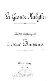 La grande Kabylie: Etudes historiques par M. Daumas et M. Faber ouvrage publie avec l'autorisation de M. Le. Marechal due d'Jsly. 5