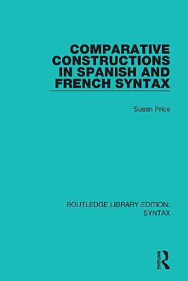 Comparative Constructions in Spanish and French Syntax PDF