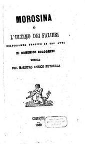 Morosina o L'ultimo dei Falieri: melodramma tragico in tre atti