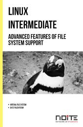 Advanced features of file system support: Linux Intermediate. AL2-041