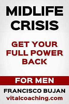 Midlife Crisis   How To Get Your Full Power Back   For Men PDF