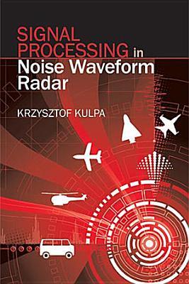 Signal Processing in Noise Waveform Radar