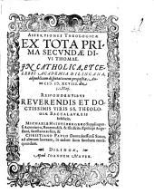 Assertiones Theologicae Ex Tota Prima Secvndae Divi Thomae: In Catholica Et Celebri Academia Dilingana ad publicam disputationem proposita Anno MDXCVIII die 5. Maij