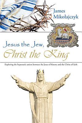 Jesus the Jew  Christ the King