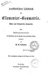 Ausführliches lehrbuch der elementar-geometrie ebene und körperliche geometrie bearbeitet von H. B. Lübsen