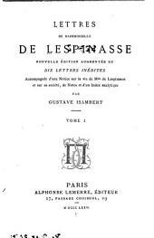 Lettres de mademoiselle de Lespinasse: accompagnée d'une notice sur la vie de Mlle de Lespinasse et sur sa société, de notes et d'un index analytique, Volume1