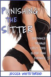 EROTICA: Punishing the Sitter (Dominance Menage First Time Older Man Romance)