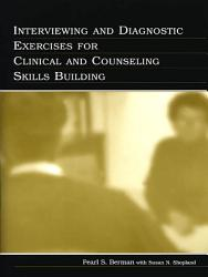 Interviewing And Diagnostic Exercises For Clinical And Counseling Skills Building Book PDF