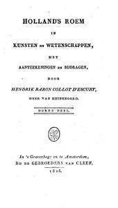 Holland's roem in kunsten en wetenschappen: met aanteekeningen en bijdragen, Volume 4