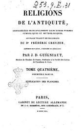 Religions de l'antiquite, considerees principalement dans leurs formes symboliques et mythologiques ouvrage traduit de l'allemand du Frederic Creuzer: Explications des planches, Volume4