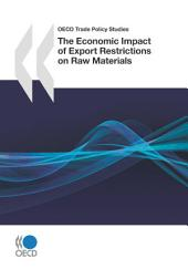 OECD Trade Policy Studies The Economic Impact of Export Restrictions on Raw Materials