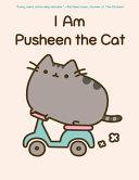 I Am Pusheen the Cat  A Pusheen Book  PDF