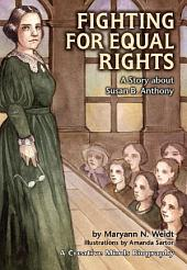 Fighting for Equal Rights: A Story about Susan B. Anthony