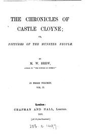 The Chronicles of Castle Cloyne: Or, Pictures of the Munster People, Volume 2