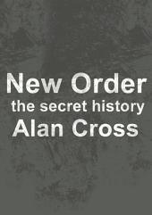 New Order: the secret history